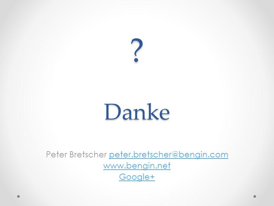 Peter Bretscher peter.bretscher@bengin.com www.bengin.net Google+