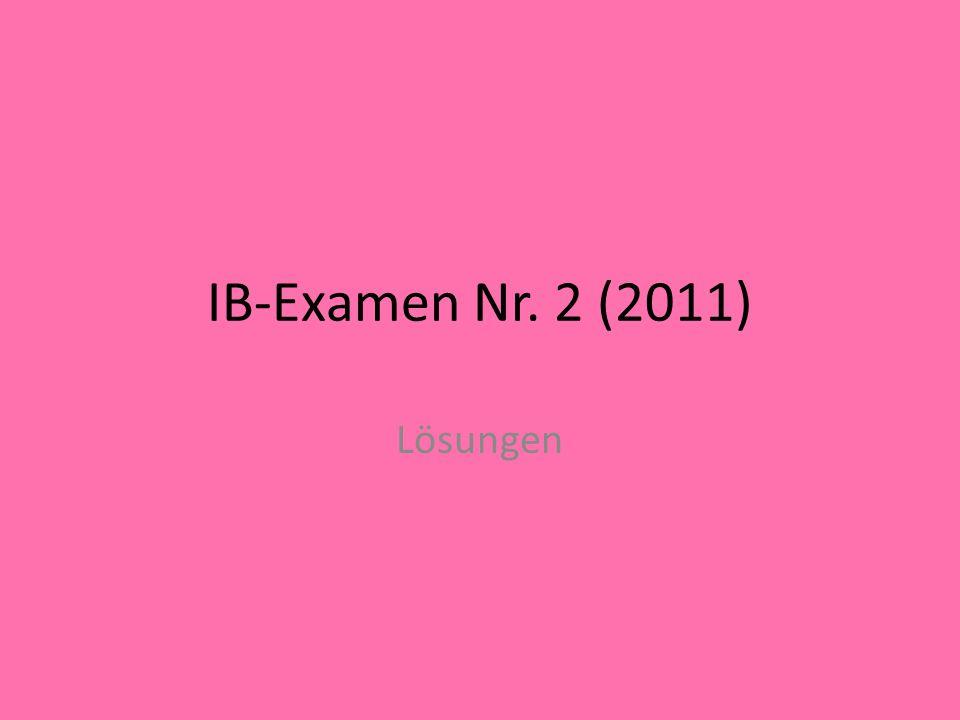 IB-Examen Nr. 2 (2011) Lösungen