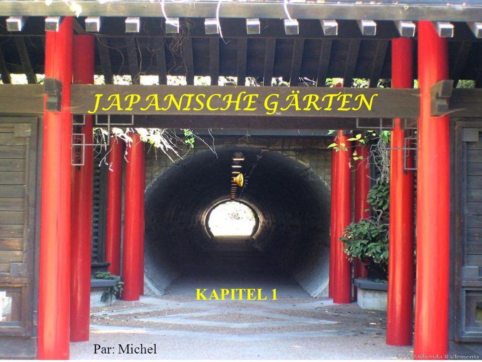 JAPANISCHE GÄRTEN KAPITEL 1 Par: Michel