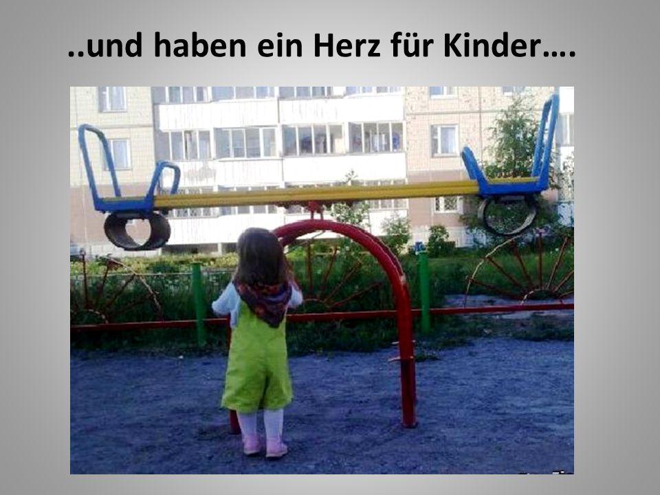 ..und haben ein Herz für Kinder….