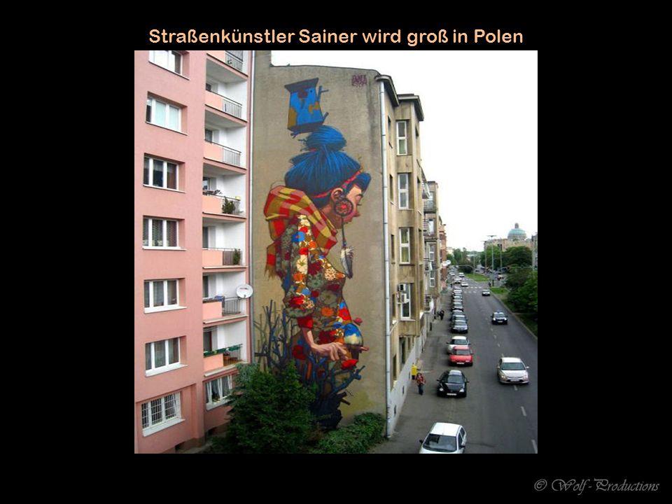 Straßenkünstler Sainer wird groß in Polen