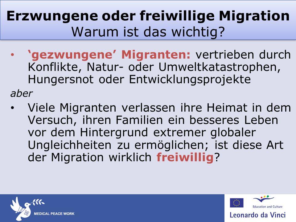 Erzwungene oder freiwillige Migration Warum ist das wichtig