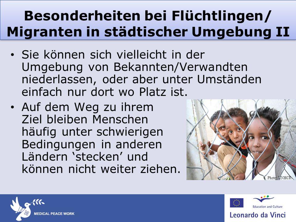 Besonderheiten bei Flüchtlingen/ Migranten in städtischer Umgebung II