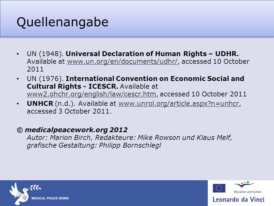 QuellenangabeUN (1948). Universal Declaration of Human Rights – UDHR. Available at www.un.org/en/documents/udhr/, accessed 10 October 2011.