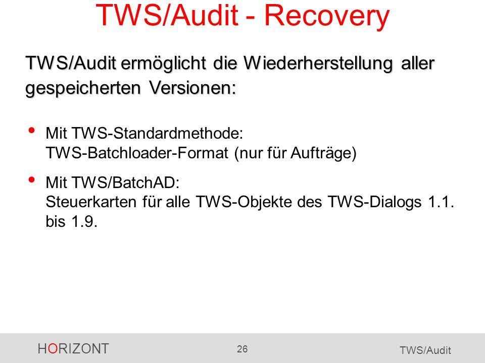 TWS/Audit - Recovery TWS/Audit ermöglicht die Wiederherstellung aller gespeicherten Versionen: