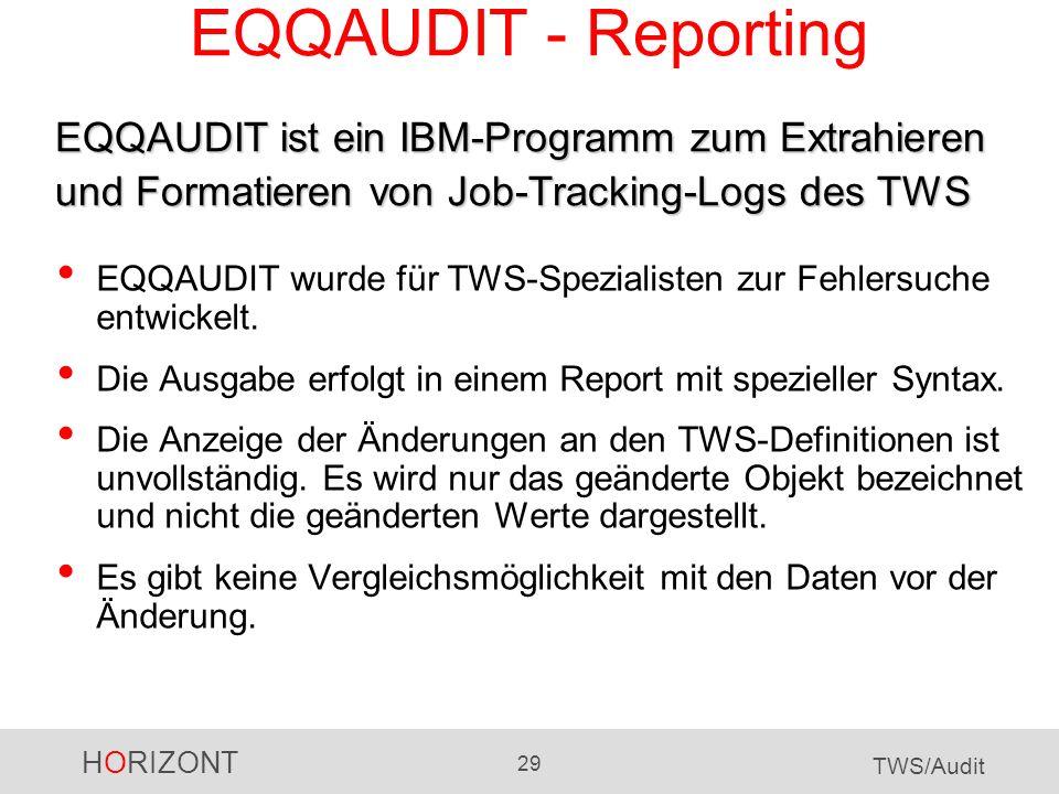 EQQAUDIT - Reporting EQQAUDIT ist ein IBM-Programm zum Extrahieren und Formatieren von Job-Tracking-Logs des TWS.