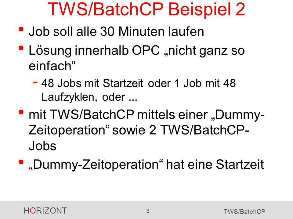 TWS/BatchCP Beispiel 2 Job soll alle 30 Minuten laufen