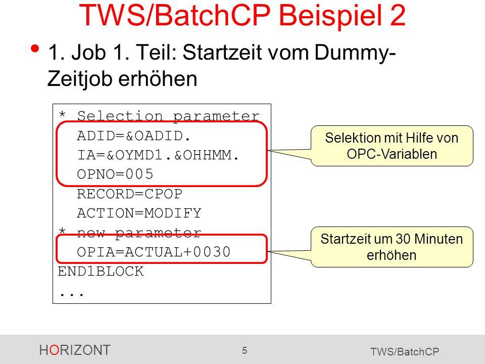TWS/BatchCP Beispiel 2 1. Job 1. Teil: Startzeit vom Dummy-Zeitjob erhöhen.