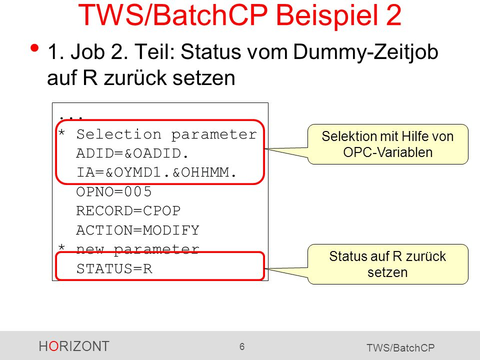 TWS/BatchCP Beispiel 2 1. Job 2. Teil: Status vom Dummy-Zeitjob auf R zurück setzen.