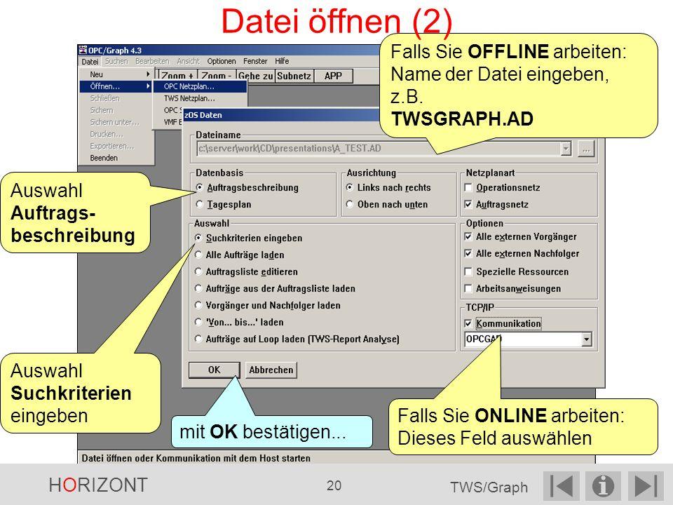 Datei öffnen (2) Falls Sie OFFLINE arbeiten: Name der Datei eingeben, z.B. TWSGRAPH.AD. Auswahl. Auftrags-beschreibung.