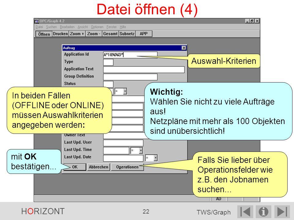 Datei öffnen (4) Auswahl-Kriterien Wichtig: