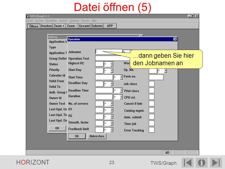 Datei öffnen (5) ...dann geben Sie hier den Jobnamen an HORIZONT