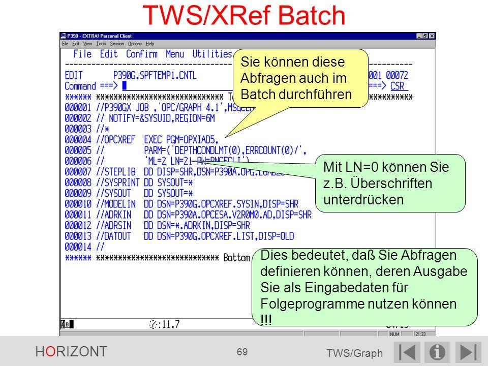 TWS/XRef Batch Sie können diese Abfragen auch im Batch durchführen