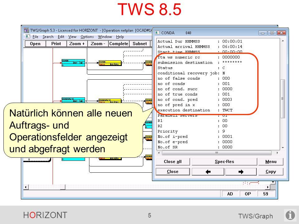 TWS 8.5 Natürlich können alle neuen Auftrags- und Operationsfelder angezeigt und abgefragt werden