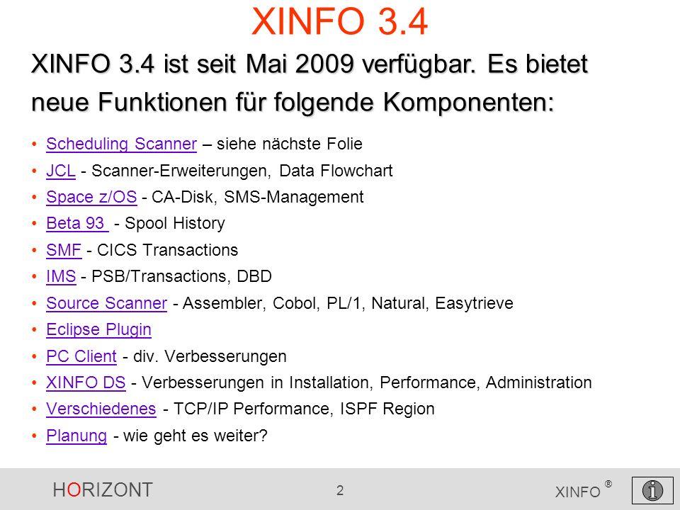 XINFO 3.4 XINFO 3.4 ist seit Mai 2009 verfügbar. Es bietet neue Funktionen für folgende Komponenten: