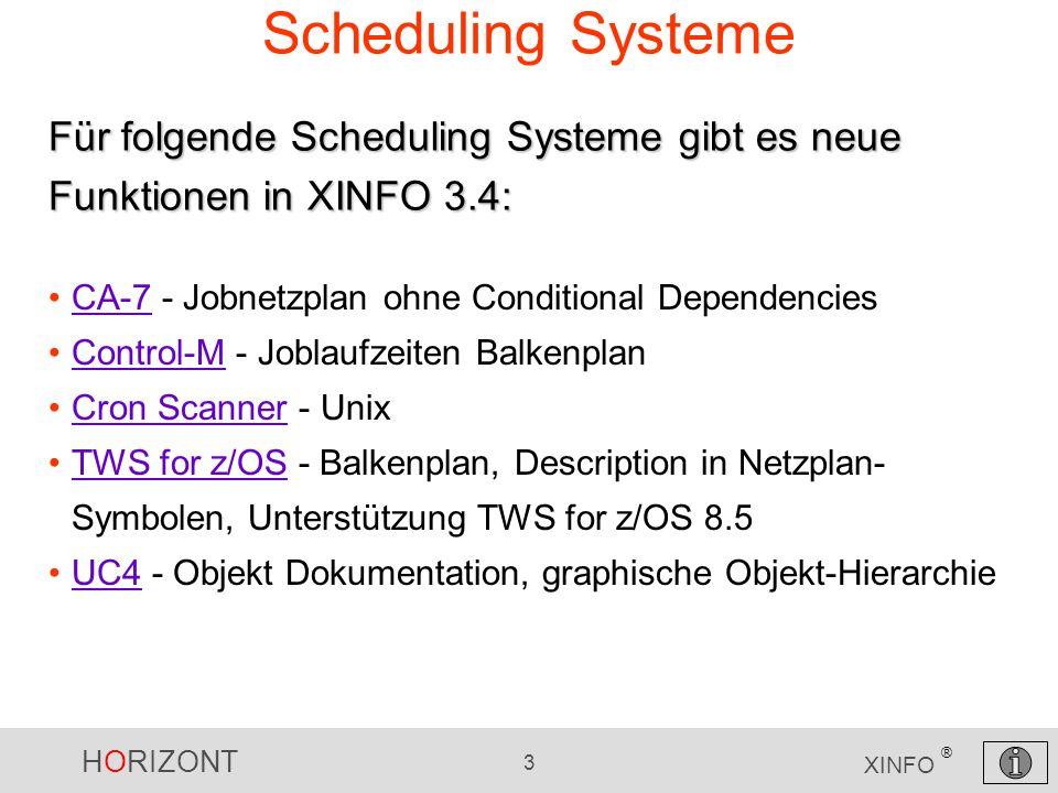 Scheduling Systeme Für folgende Scheduling Systeme gibt es neue Funktionen in XINFO 3.4: CA-7 - Jobnetzplan ohne Conditional Dependencies.