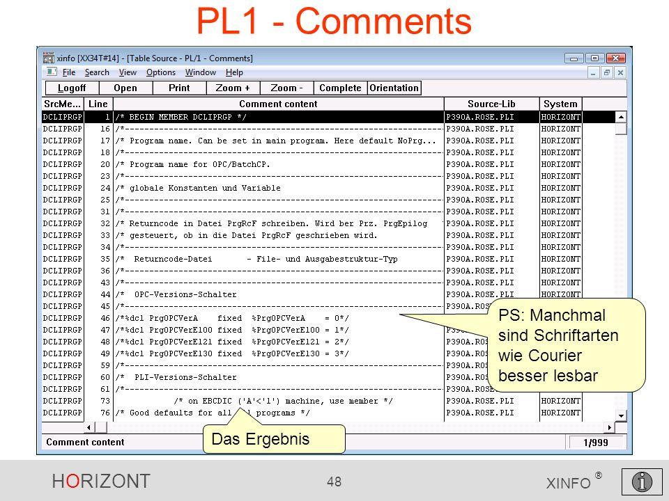 PL1 - Comments PS: Manchmal sind Schriftarten wie Courier besser lesbar Das Ergebnis