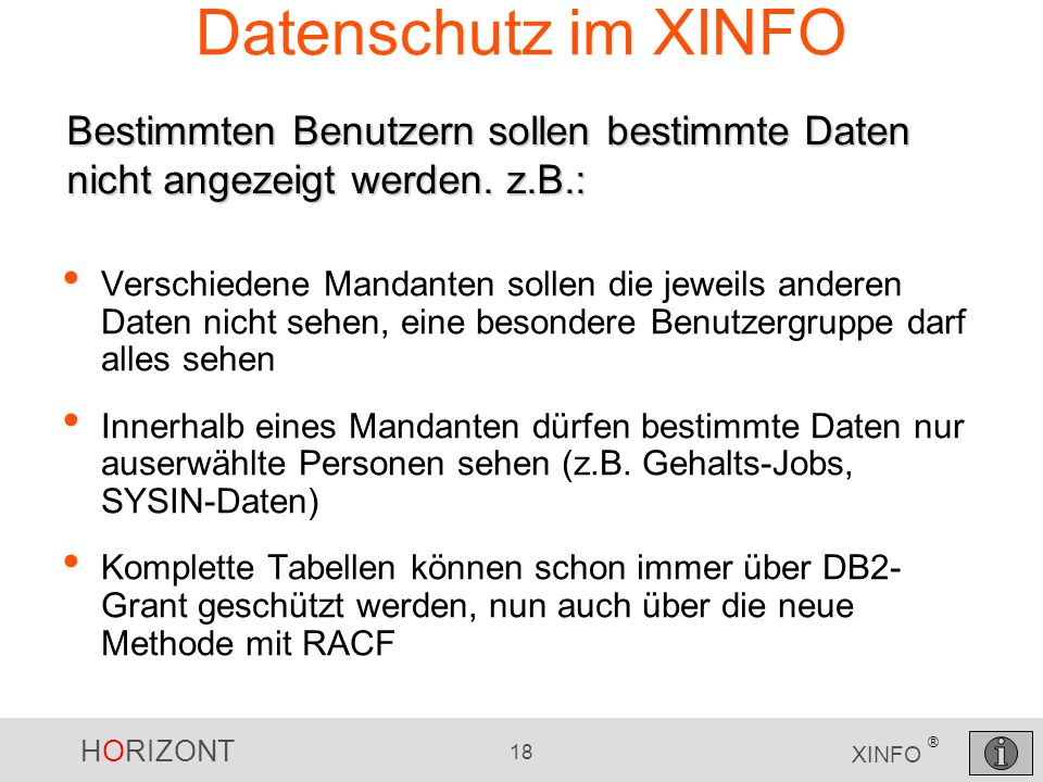 Datenschutz im XINFO Bestimmten Benutzern sollen bestimmte Daten nicht angezeigt werden. z.B.:
