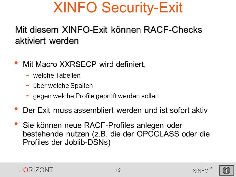 XINFO Security-ExitMit diesem XINFO-Exit können RACF-Checks aktiviert werden. Mit Macro XXRSECP wird definiert,