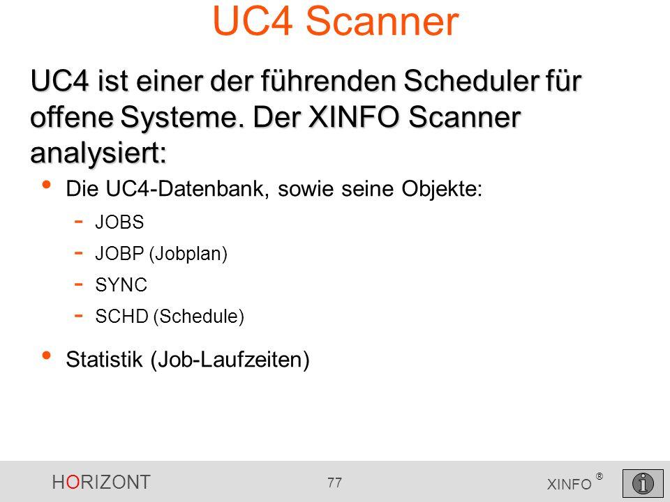 UC4 ScannerUC4 ist einer der führenden Scheduler für offene Systeme. Der XINFO Scanner analysiert: Die UC4-Datenbank, sowie seine Objekte: