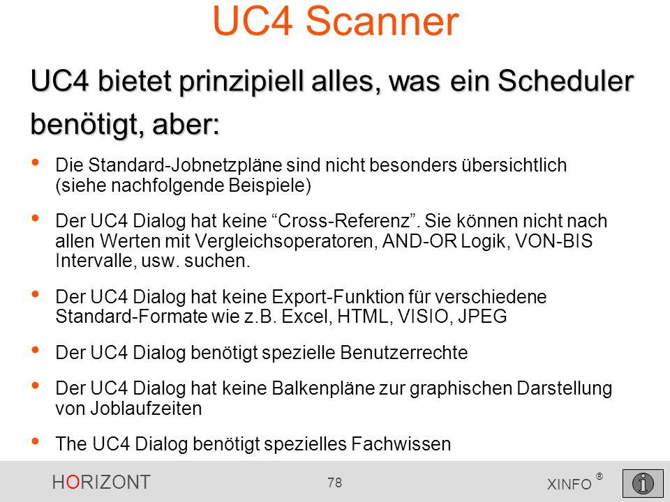 UC4 Scanner UC4 bietet prinzipiell alles, was ein Scheduler