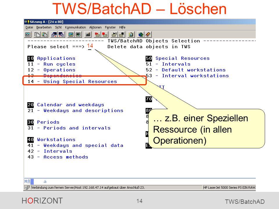 TWS/BatchAD – Löschen 14 … z.B. einer Speziellen Ressource (in allen Operationen)