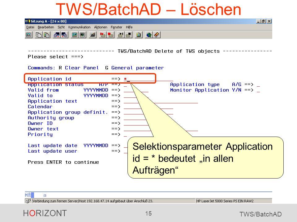 """TWS/BatchAD – Löschen Selektionsparameter Application id = * bedeutet """"in allen Aufträgen"""