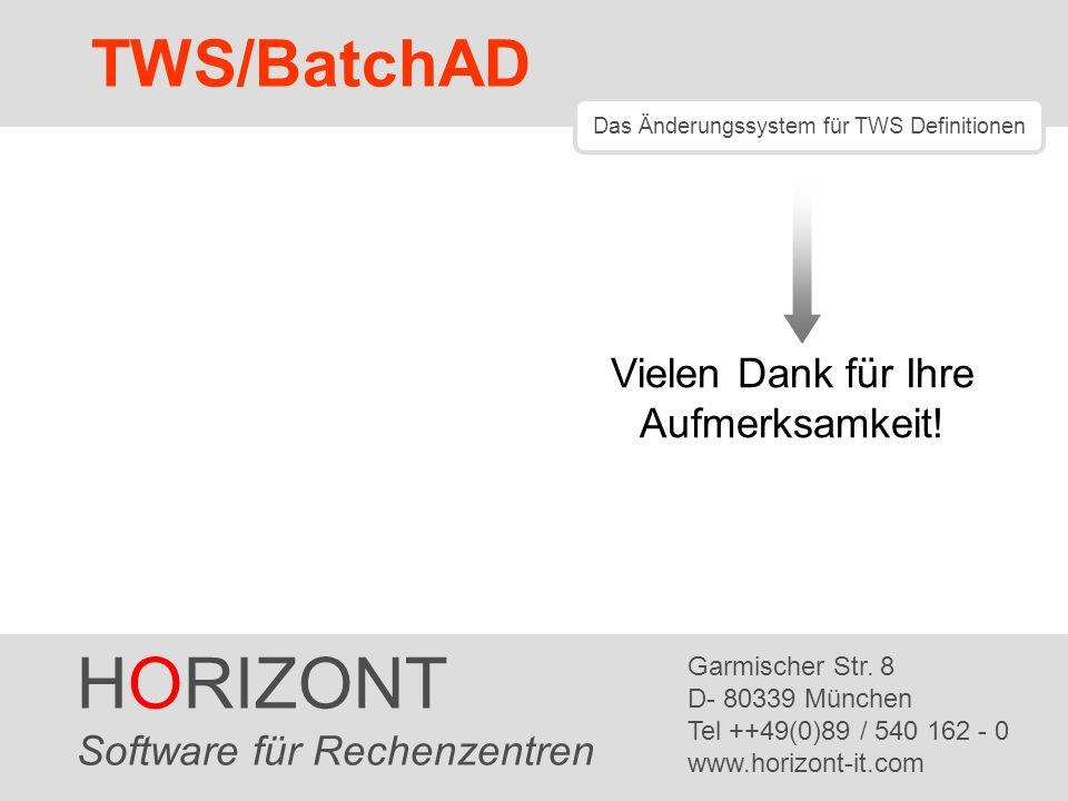 HORIZONT TWS/BatchAD Vielen Dank für Ihre Aufmerksamkeit!