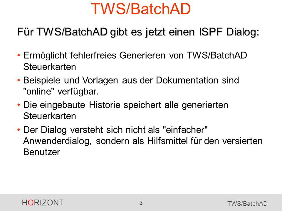 TWS/BatchAD Für TWS/BatchAD gibt es jetzt einen ISPF Dialog: