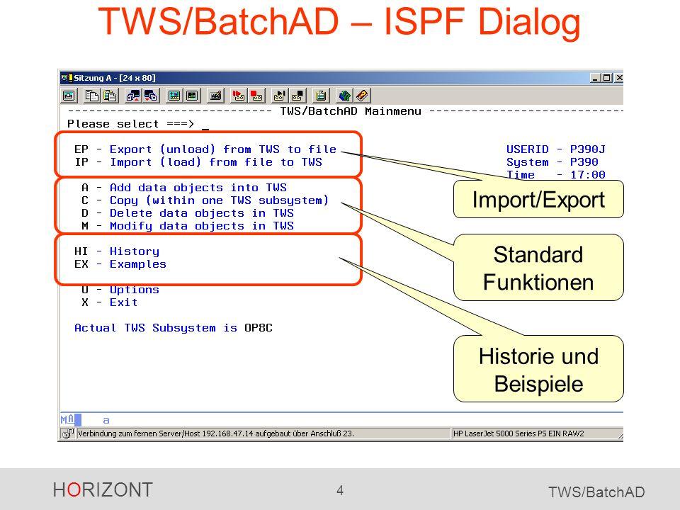 TWS/BatchAD – ISPF Dialog