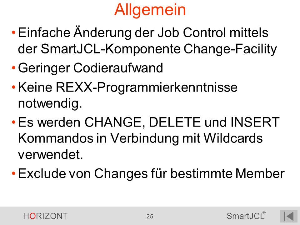 Allgemein Einfache Änderung der Job Control mittels der SmartJCL-Komponente Change-Facility. Geringer Codieraufwand.