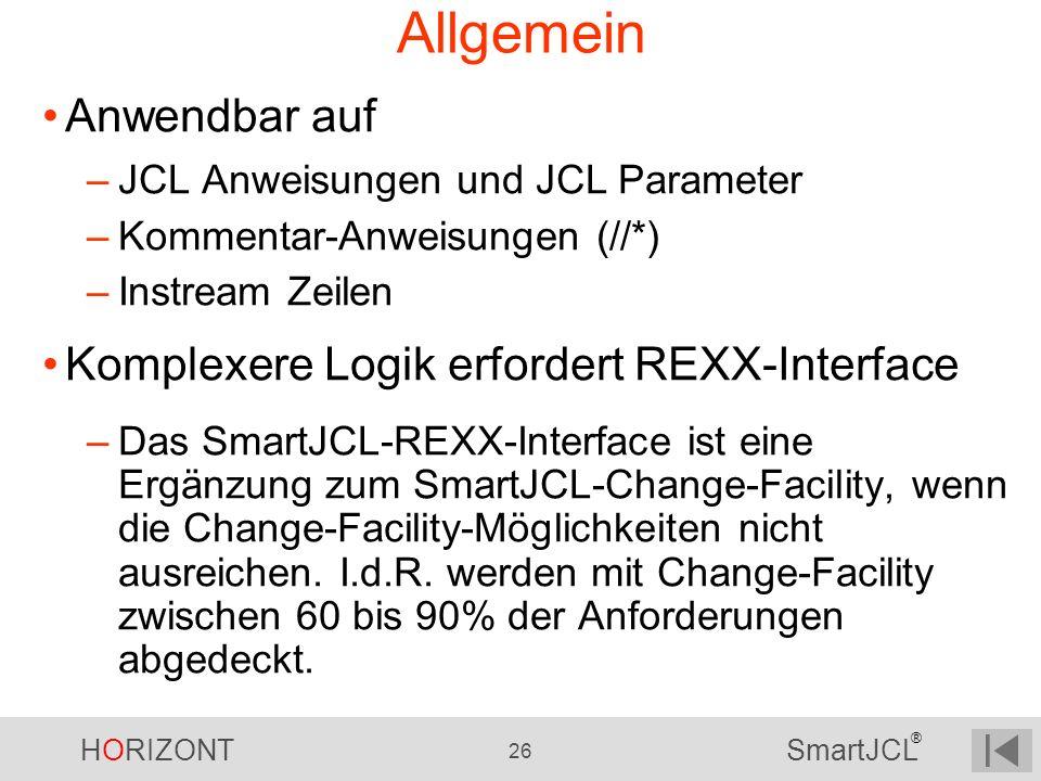 Allgemein Anwendbar auf Komplexere Logik erfordert REXX-Interface