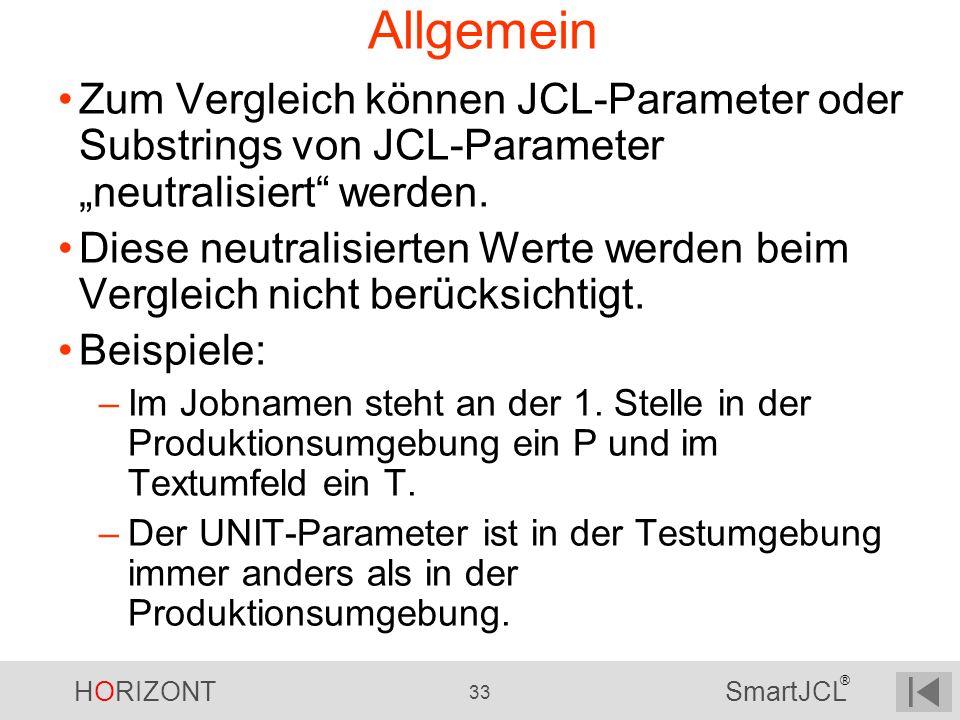 """Allgemein Zum Vergleich können JCL-Parameter oder Substrings von JCL-Parameter """"neutralisiert werden."""