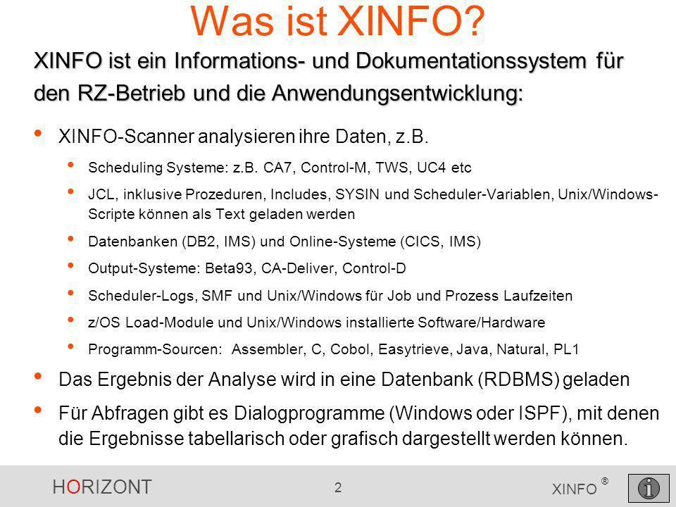 Was ist XINFO XINFO ist ein Informations- und Dokumentationssystem für den RZ-Betrieb und die Anwendungsentwicklung: