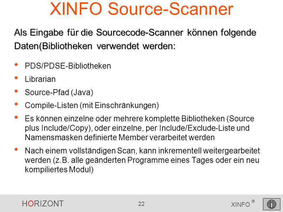 XINFO Source-Scanner Als Eingabe für die Sourcecode-Scanner können folgende Daten(Bibliotheken verwendet werden: