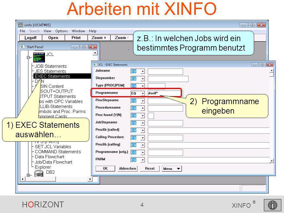 Arbeiten mit XINFO z.B.: In welchen Jobs wird ein bestimmtes Programm benutzt. 2) Programmname eingeben.
