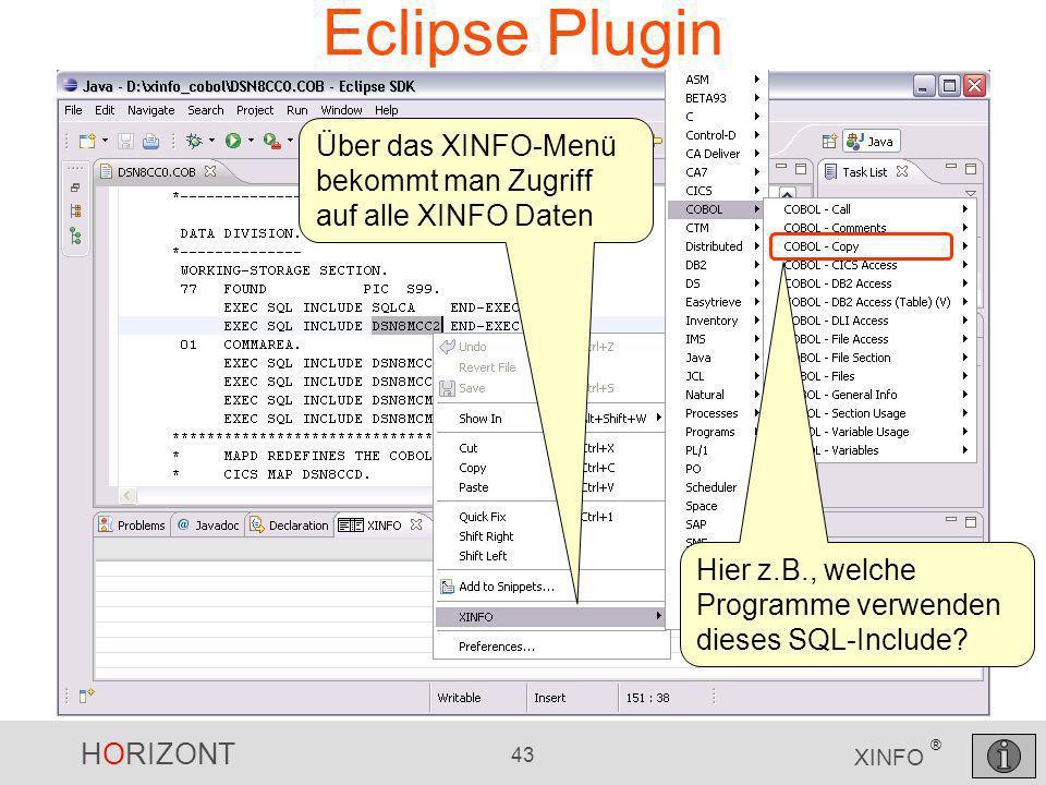Eclipse Plugin Über das XINFO-Menü bekommt man Zugriff auf alle XINFO Daten.
