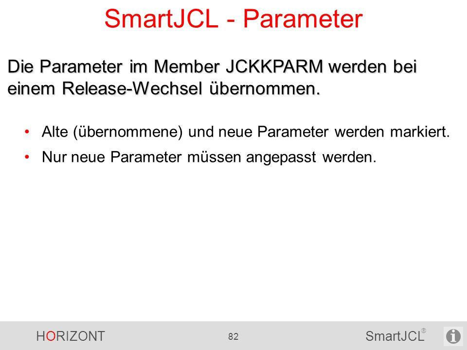 SmartJCL - Parameter Die Parameter im Member JCKKPARM werden bei einem Release-Wechsel übernommen.