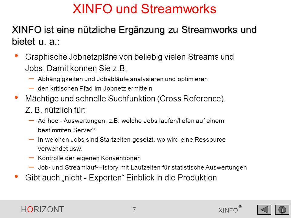 XINFO und Streamworks XINFO ist eine nützliche Ergänzung zu Streamworks und bietet u. a.: