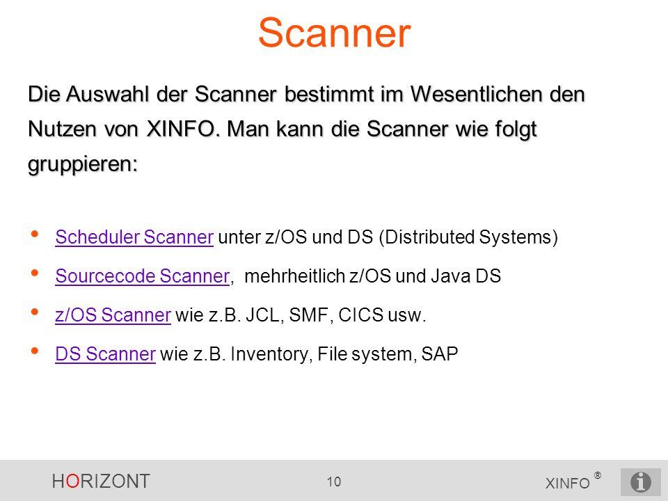 Scanner Die Auswahl der Scanner bestimmt im Wesentlichen den Nutzen von XINFO. Man kann die Scanner wie folgt gruppieren:
