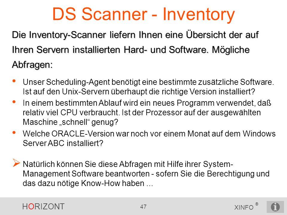 DS Scanner - Inventory Die Inventory-Scanner liefern Ihnen eine Übersicht der auf Ihren Servern installierten Hard- und Software. Mögliche Abfragen: