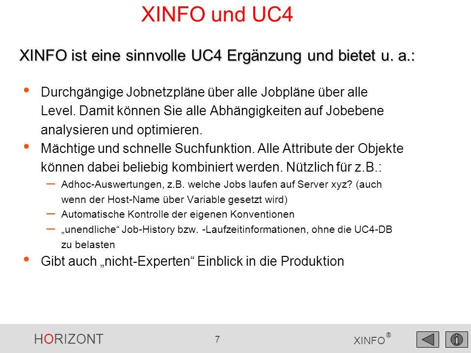 XINFO und UC4 XINFO ist eine sinnvolle UC4 Ergänzung und bietet u. a.: