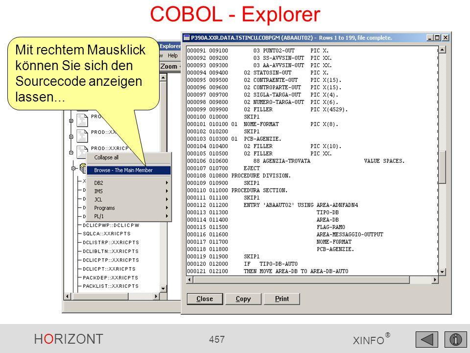 COBOL - Explorer Mit rechtem Mausklick können Sie sich den Sourcecode anzeigen lassen...