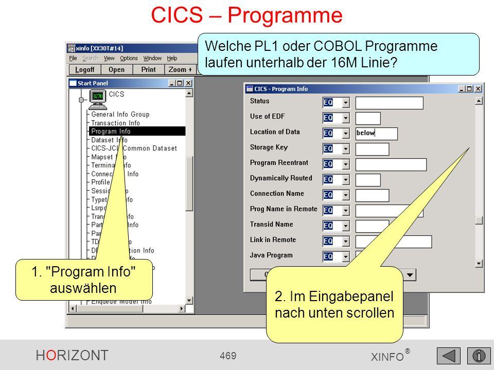 CICS – Programme Welche PL1 oder COBOL Programme laufen unterhalb der 16M Linie 1. Program Info auswählen.