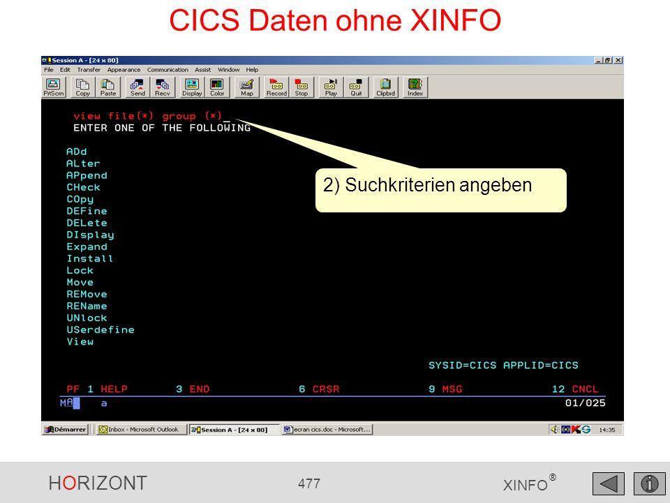CICS Daten ohne XINFO 2) Suchkriterien angeben