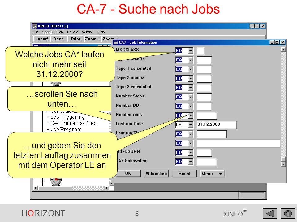 CA-7 - Suche nach Jobs Welche Jobs CA* laufen nicht mehr seit 31.12.2000 …scrollen Sie nach unten…