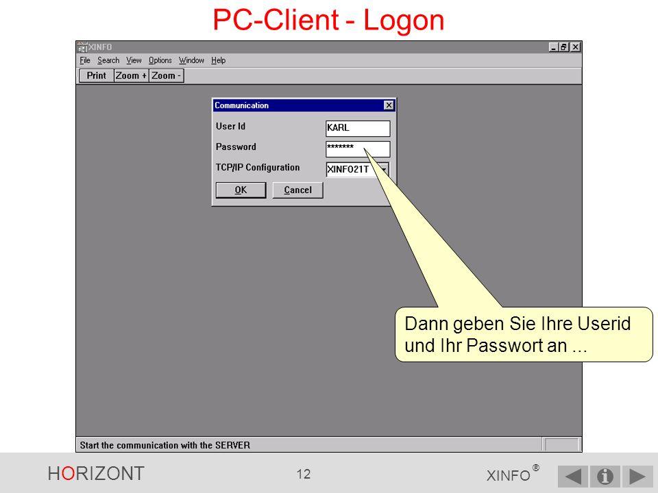 PC-Client - Logon Dann geben Sie Ihre Userid und Ihr Passwort an ...