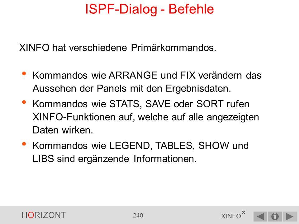 ISPF-Dialog - Befehle XINFO hat verschiedene Primärkommandos.