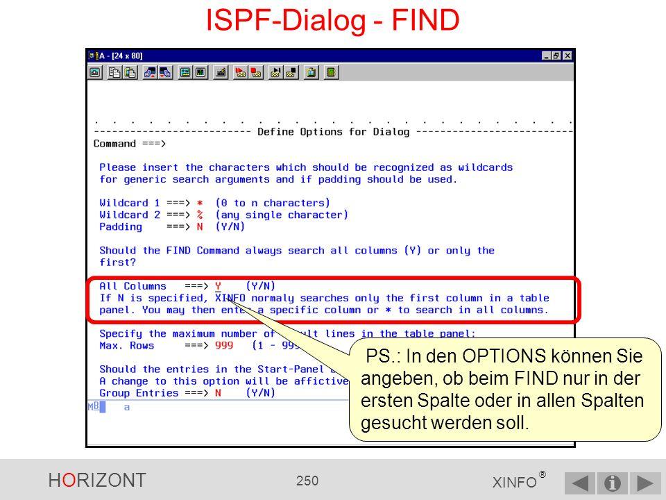 ISPF-Dialog - FIND PS.: In den OPTIONS können Sie angeben, ob beim FIND nur in der ersten Spalte oder in allen Spalten gesucht werden soll.
