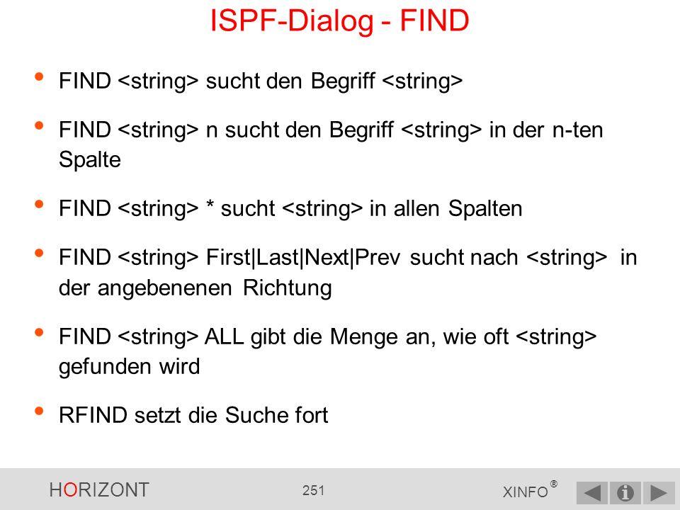 ISPF-Dialog - FIND FIND <string> sucht den Begriff <string> FIND <string> n sucht den Begriff <string> in der n-ten Spalte.